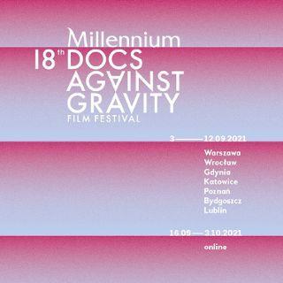 18. Millennium Docs Against Gravity
