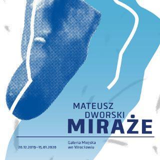 Zdjęcie wydarzenia Wystawa Mateusz Dworski – Miraże