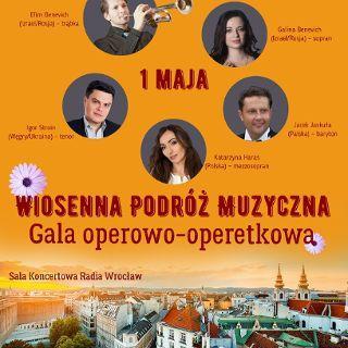 Zdjęcie wydarzenia Wiosenna podróż muzyczna – Gala Operowo-Operetkowa