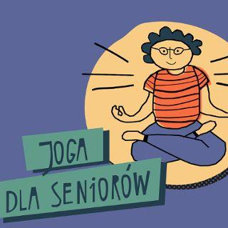 Joga, wzmocnienie i relaksacja dla seniorów!